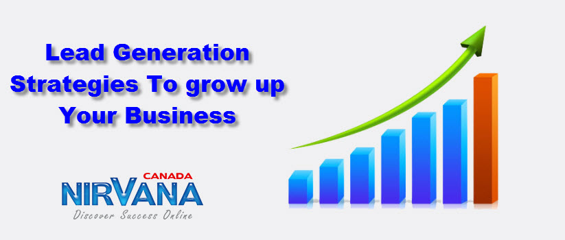 Lead Generation Strategies To grow up Your Business