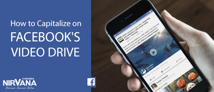 How to Capitalize on Facebook's Video Drive