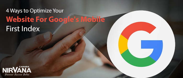 4 Ways to Optimize Your Website For Google's Mobile First Index