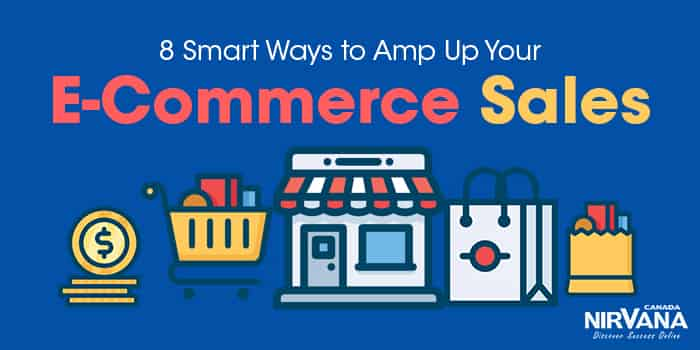 8 Smart Ways to Amp Up Your E-Commerce Sales