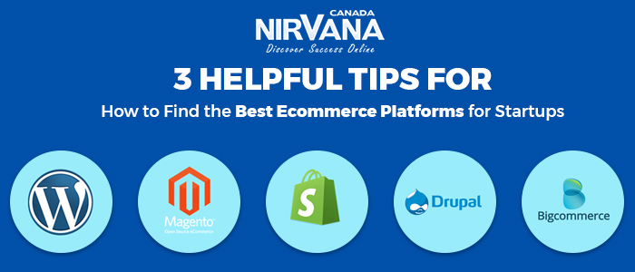 3 Helpful Tips for How to Find the Best Ecommerce Platforms for Startups