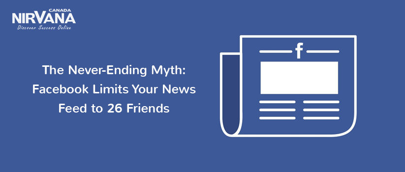 The Never-Ending Myth: Facebook Limits Your News Feed to 26