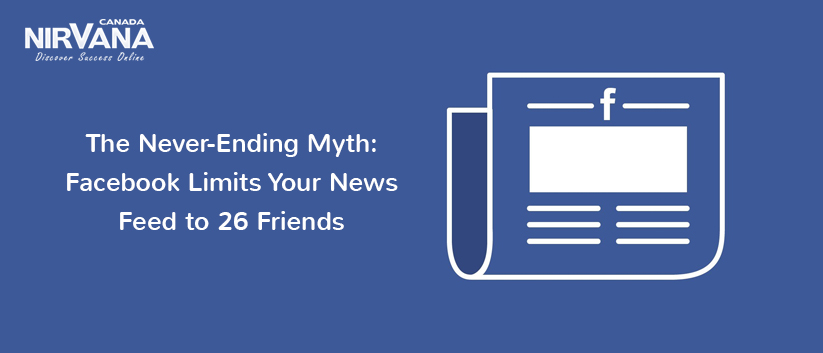 The Never-Ending Myth: Facebook Limits Your News Feed to 26 Friends