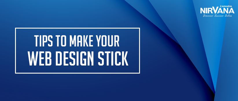 Tips To Make Your Web Design Stick