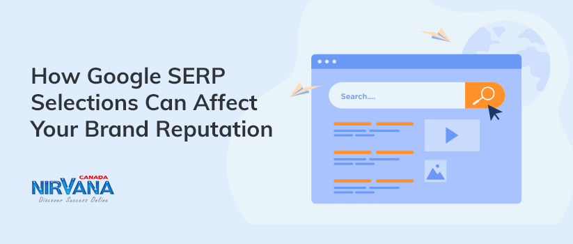 How Google SERP Selections Can Affect Your Brand Reputation